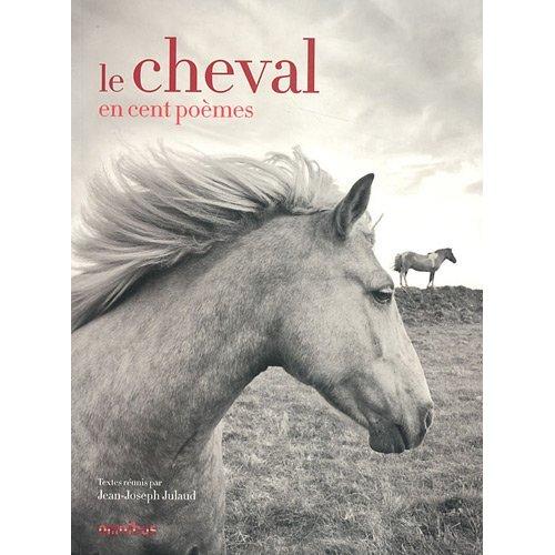 Le Cheval en cent poèmes